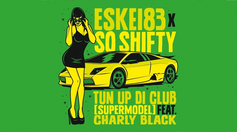ESKEI83 & So Shifty - Tun_Up Di Club (Supermodel) on Crispy Crust Records