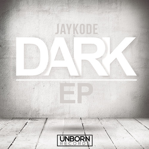 JayKode releases his debut EP Dark on Unborn Records (Source: Unborn Records)