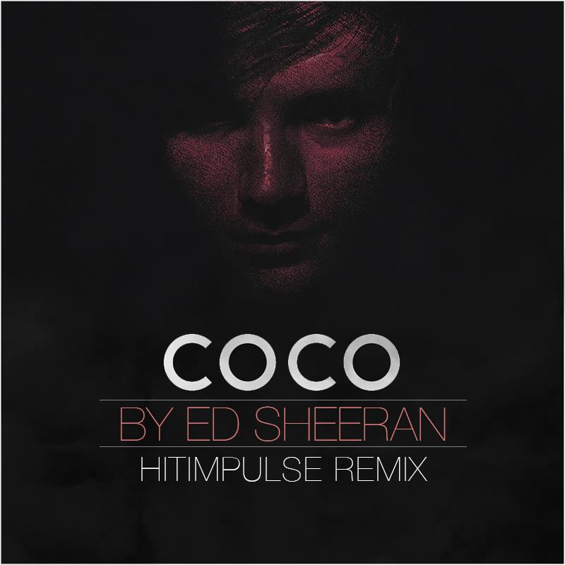 Hitimpulse have cooked up this remix of Ed Sheeran's Coco cover (Source: Hitimpulse)