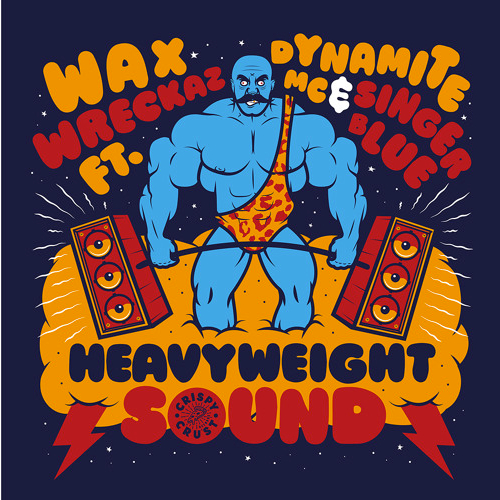 Heavyweight Sound, that new Wax Wreckaz single feat. Dynamite MC & Singer Blue, is out now! Grab it while you can!