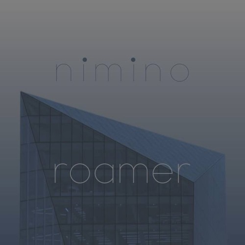 All three tracks of nimino's Roamer EP are supposed to be released by the coming weekend